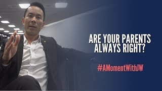 A Moment With JW | Are Your Parents Always Right?