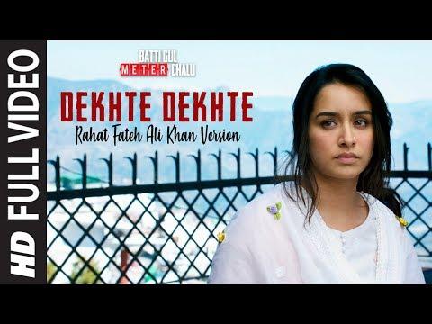 Dekhte Dekhte Full Song   Batti Gul Meter Chalu   Rahat Fateh Ali Khan  Shahid Shraddha Nusrat Saab