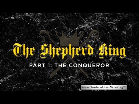 The Shepherd King: Part 1 -The Conqueror