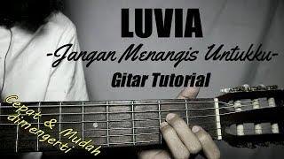 (Gitar Tutorial) LUVIA - Jangan Menangis Untukku  Mudah & Cepar Dimengerti Untuk Pemula