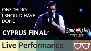 One Thing I Should Have Done - John Karayiannis - Cyprus National Final (OFFICIAL HD)