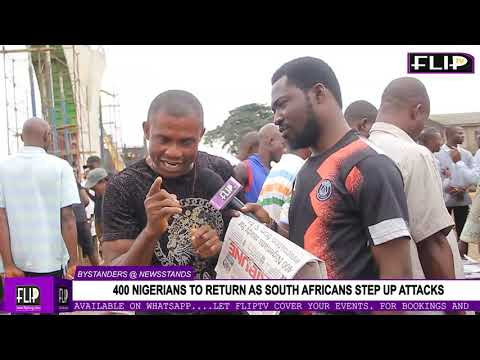 400 NIGERIANS TO RETURN AS SOUTH AFRICANS STEP UP ATTACKS