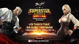 Giao hữu Việt Trung | SUPERSTAR BATTLE | DAY 01 - 18/01/2018