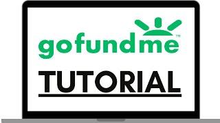 GoFundMe Complete Beginner Tutorial for 2020