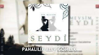 Seydi | Pahalılık Alev Gömlek ( Yeni Albüm 2012 )