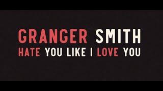 Granger Smith Hate You Like I Love You