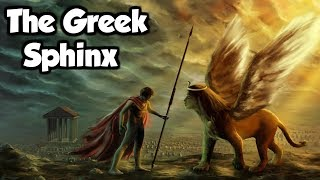 The Greek Riddle Sphinx: The Story of Oedipus and the Sphinx - (Greek Mythology Explained)