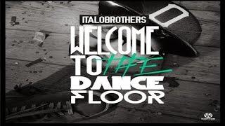 ItaloBrothers - Welcome To The Dancefloor (Rob Mayth Remix)