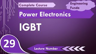 IGBT (Insulated Gate Bipolar Transistor) working in Power Electronics by Engineering Funda