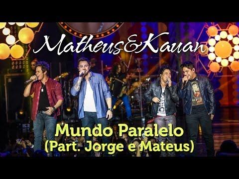 Mundo Paralelo Part Matheus Kauan Jorge E Mateus Letra Da