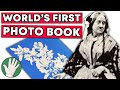 Anna Atkins and the Worlds First Photo Book.