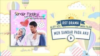 Aliff Aziz & Mira Filzah - Sandar Padaku 'OST Meh Sandar Pada Aku' (Pseudo Video)
