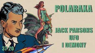 Polaraxa 37-20: Jack Parsons, UFO i demony