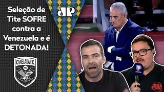 'É desesperador: a seleção do Tite é péssima, terrível'; Brasil é detonado após 3 a 1 na Venezuela