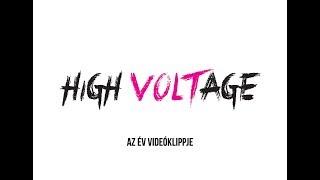 A NAGY VOLT VERSENY 2017 - Az év videóklippje (High VOLTage)
