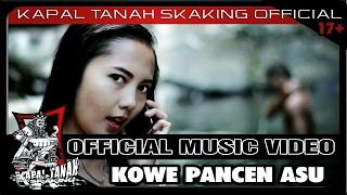 KAPAL TANAH SKaKinG - KOWE PANCEN ASU (Official Video HD )