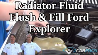 Radiator Fluid Flush and Fill Ford Explorer