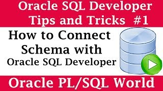 How to Connect new Schema with Oracle SQL Developer | Oracle SQL Developer Tips and Tricks