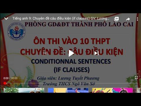 Tiếng anh 9: Chuyên đề câu điều kiện Conditionnal Sentences (if clauses) - Tp Lào Cai