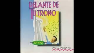 Delante De Tu Trono - Marco Barrientos.