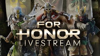 For Honor Closed Alpha Livestream