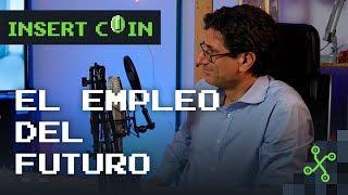 La TECNOLOGÍA y LOS EMPLEOS DEL FUTURO | Insert Coin con Manuel Hidalgo