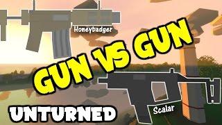 Unturned: Gun VS Gun    Honeybadger VS Scalar