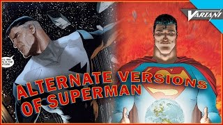 The Alternate Versions Of Superman!