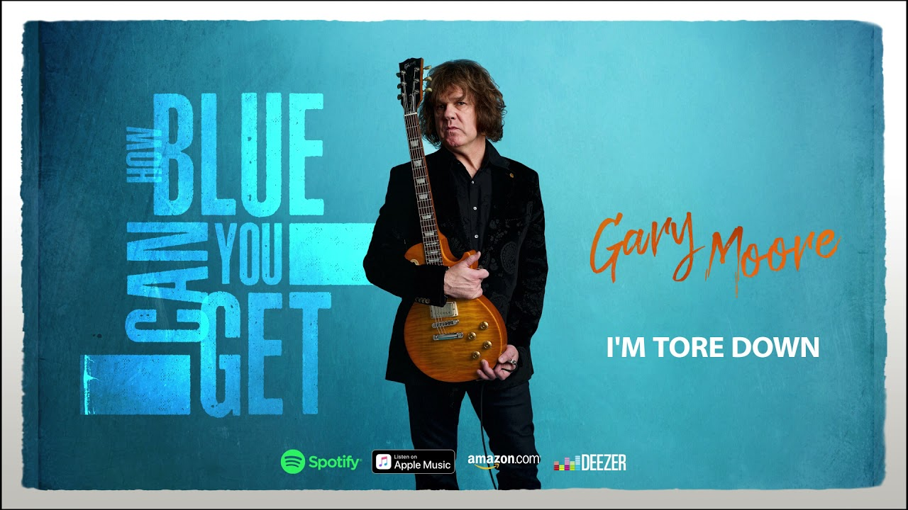 GARY MOORE - I'm Tore Down (How Blue Can You Get)