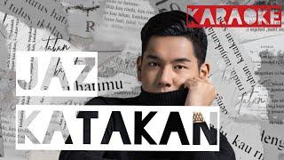 Jaz   Katakan ( Karaoke Backing Track Instrumental Cover With Lyrics By Jefry YS )