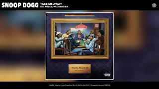 Snoop Dogg - Take Me Away (feat. Russ & Wiz Khalifa) (Audio)
