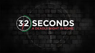 32 Seconds: A Deadly Night in Rome (Full Documentary)
