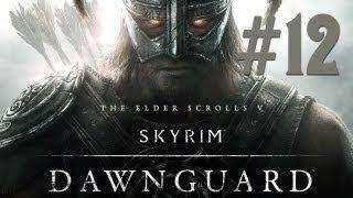 SKYRIM - серия 52 [Dawnguard #12. Забытая Долина]