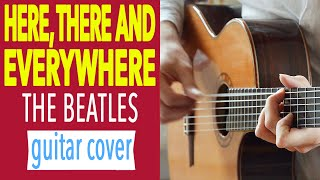 HERE THERE AND EVERYWHERE [Beatles[ Fingerstyle Guitar Cover