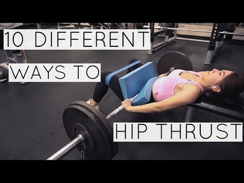 10 Different Ways to HIP THRUST !
