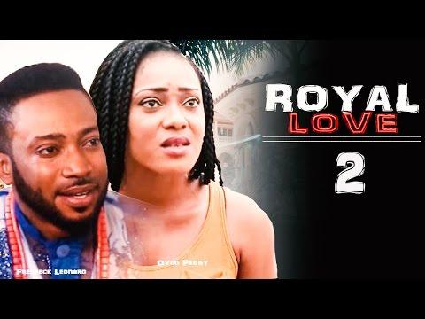 Royal Love [Starr. Fredrick Leonard & Ovire Peggy] (Part 2)