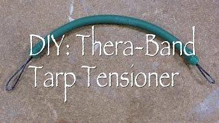 DIY: Thera-Band Tarp Tensioner