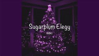 / Sugarplum Elegy - NIKI (Lyrics) /