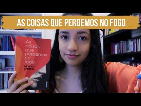 AS COISAS QUE PERDEMOS NO FOGO, de Mariana Enriquez (resenha)   LiteraTamy