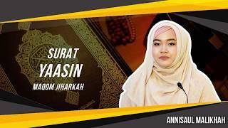 Surat Yasin Maqom Jiharkah  - Annisaul Malikhah