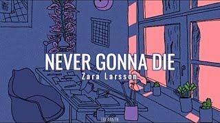 Zara Larsson - Never Gonna Die (Español/Lyrics)