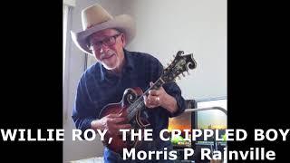 MORRIS P RAINVILLE – WILLIE ROY