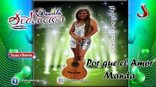 DANIELA Y SU GRUPO SEDUCCIÓN - PORQUE EL AMOR MANDA (ESTRENO SETIEMBRE 2015)