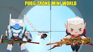 MINI GAME : PUBG MAP 2019 TRONG MINI WORLD ** CUỘC CHIẾN SINH TỒN CỦA NOOB TEAM