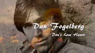 Dan Fogelberg - Don't Lose Heart (HQ) + lyrics