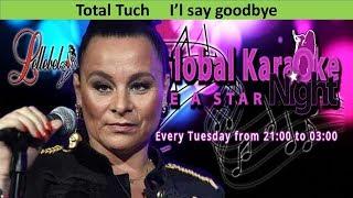 Total Touch I'l say goodbye Karaoke