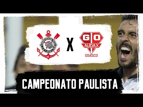 Paulistão 2016 | Jogo - Osasco Audax x Corinthians