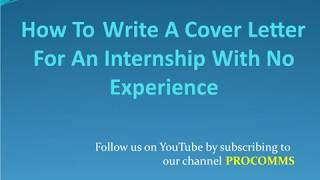 How To Write A Cover Letter for internship With No Experience| Cover Letter for internship