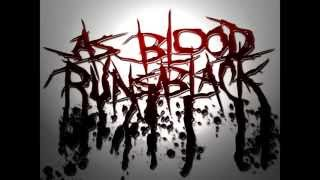 As Blood Runs Black - The Brighter Side Of Suffering (HQ)