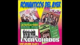 ROMANTICOS DEL AYER 70'80' ENGANCHADOS